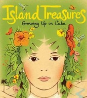 Island Treasures : Growing up in Cuba by Alma Flor Ada
