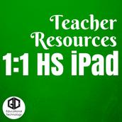 Teacher Resources 1:1 High School iPads