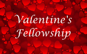 Valentine's Fellowship
