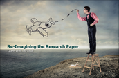 Re-Imagining the Research Paper  Thursday, February 19, 2015