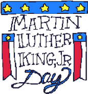 No School on Monday, January 18th in Observance of Martin Luther King, Jr. Day