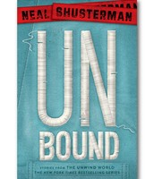 UnBound : stories from the Unwind world by Shusterman, Neal