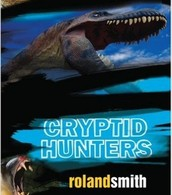 The Cryptid Hunters by Roland Smith