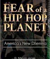 Fear of a Hip Hop Planet by D. Marvin Jones