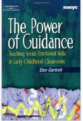 The Power of Guidance, Teaching Social-Emotional Skills in Early Childhood Classrooms by Dan Gartrell