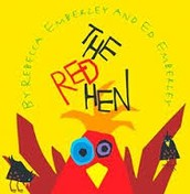 The Red Hen by Rebecca Emberley and Ed Emberley