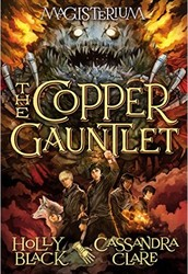 The Copper Gauntlet: Second Book of The Magisterium Series