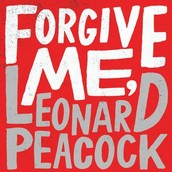FORGIVE ME LEONARD PEACOCK by Matthew Quick