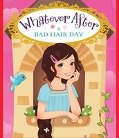 Whatever After Bad Hair Day By Sarah Mlynowski