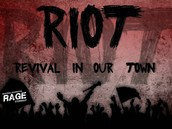 Riot (revival in our town)
