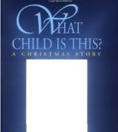 What Child is This? A Christmas Story by Caroline B. Cooney