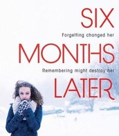 Six Months Later by Natalie D. Richards