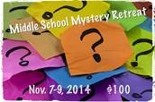 MIDDLE SCHOOL MYSTERY RETREAT