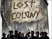 The Lost Colony The Predictions, The Myths, and Many More
