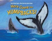 Here Come the Humpbacks illustrated by Jamie Hogan