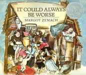 """""""It Could Always Be Worse"""" by Margot Zemach"""