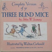 Complete Version of Ye Three Blind Mice by John W. Ivimey