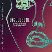 Disclosure - Help Me Lose My Mind