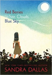 Red Berries, White Clouds, and Blue Sky by Sandra Dallas