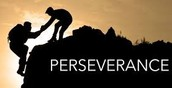 Perseverance is to never give up. To never yield to the opponent.