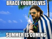 Summer is coming...