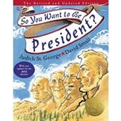 So You Want to Be President? ~ Judith St George