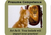 Presume competence for ALL learners