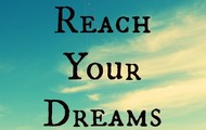 Reach Your Dreams