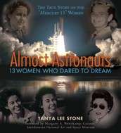 Almost Astronauts: 13 Women Who Dared to Dream by Tanya Lee Stone