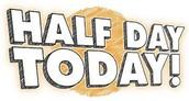 Half Days