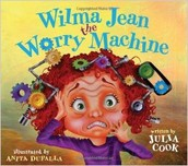 Wilma Jean the Worry Machine (ages 6 - 11)