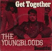 """""""Get Together""""- The Youngbloods"""