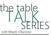 Table Talk Series with Simply Charessa!
