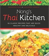 Nong's Thai kitchen : 84 classic recipes that are quick healthy and delicious by Nongkran Daks and Alexandra Greeley