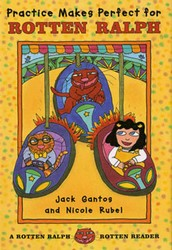 Practice Makes Perfect for Rotten Ralph by Jack Gantos & Nicole Rubel