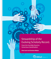Stewardship of the Evolving Scholarly Record: From the Invisible Hand to Concious Coordination