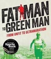 Fat Man to Green Man: From Unfit to Ultramarathon