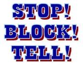 STOP! BLOCK! TELL!