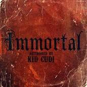 """Immortal"" by Kid Cudi"