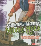 Horrible, Miserable Middle Ages