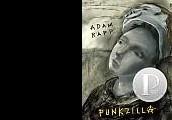 Punkzilla by Adam Rapp.