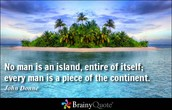 """No Man is an Island"""