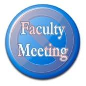 Faculty Meetings?
