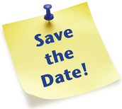 SAVE THE DATE!   Upcoming Events  and Reminders!