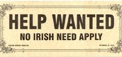 """No Irish Need Apply"""