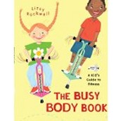 The Busy Body Book ~ Lizzy Rockwell