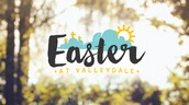 Easter at Valleydale, April 5th @ 9:15 & 10:45