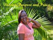 Passion,Purpose and Praise