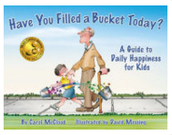 Have You Filled a Bucket Today?, Carol McCloud ($6.00-$14.00)