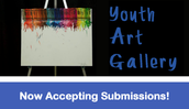 Youth Art Gallery-Now Accepting Submissions